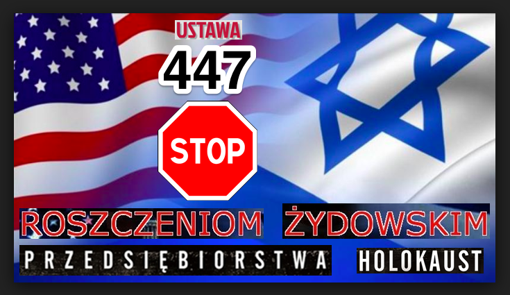 STOP ROSZCZENIOM ŻYDOWSKIM PRZEDSIĘBIORSTWA HOLOCAUST - USTAWA 447 JUST !!! - ogłoszenia 387432   wio.waw.pl